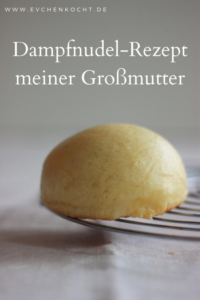 Dampfnudel - Dampfnudel-Rezept meiner Großmutter