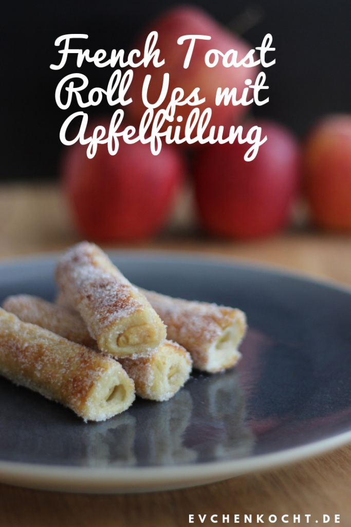 French Toast Roll Ups mit Apfelfüllung