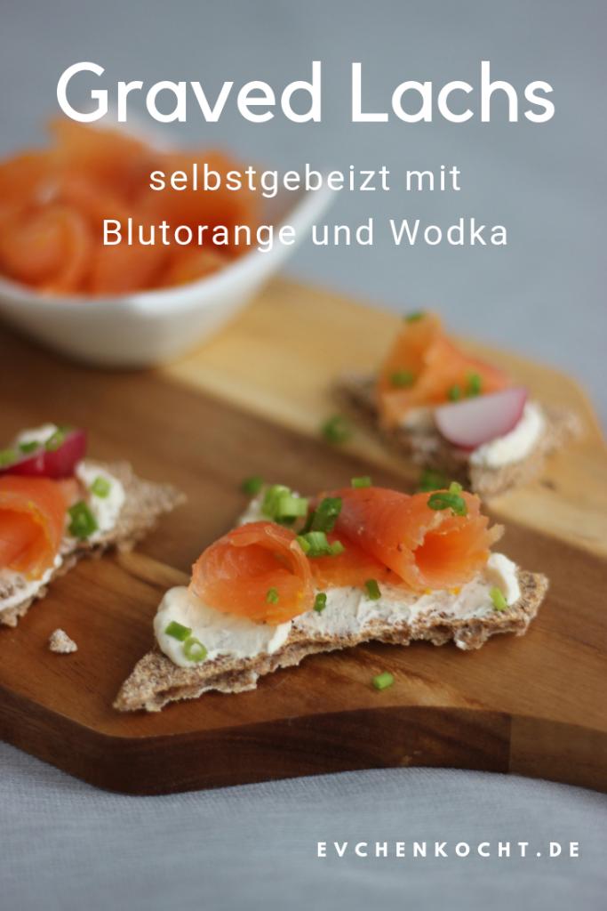 Graved Lachs - selbstgebeizt mit Blutorange und Wodka
