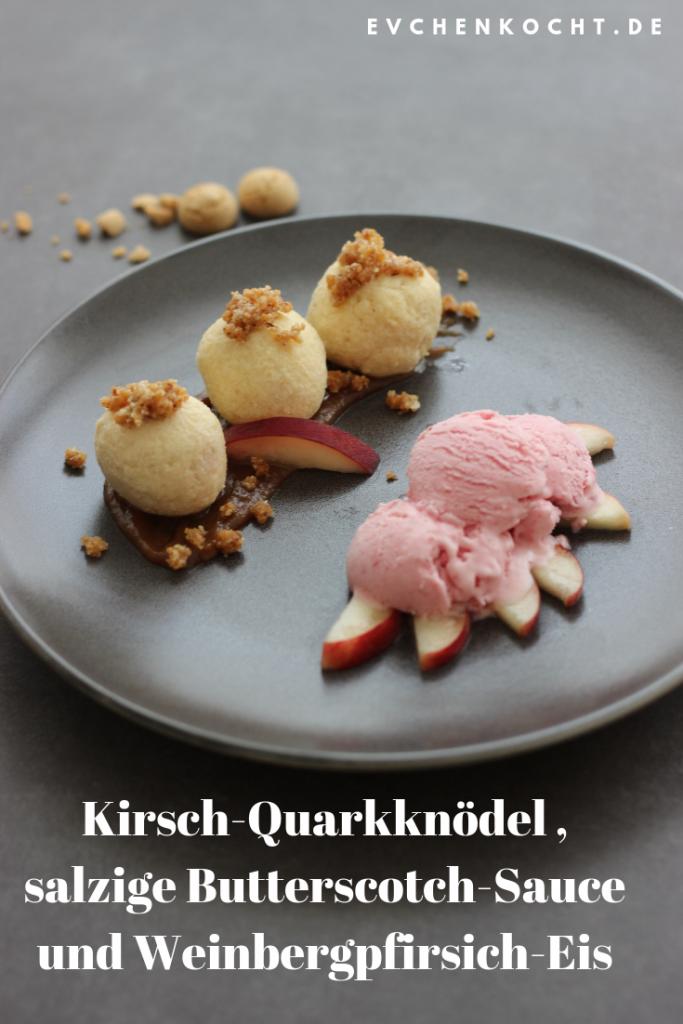 Kirsch-Quarkknödel mit Amarettini-Mandelbröseln, salzige Butterscotch-Sauce und Weinbergpfirsich-Eis