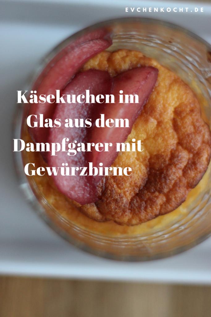 Käsekuchen im Glas aus dem Dampfgarer mit Gewürzbirne