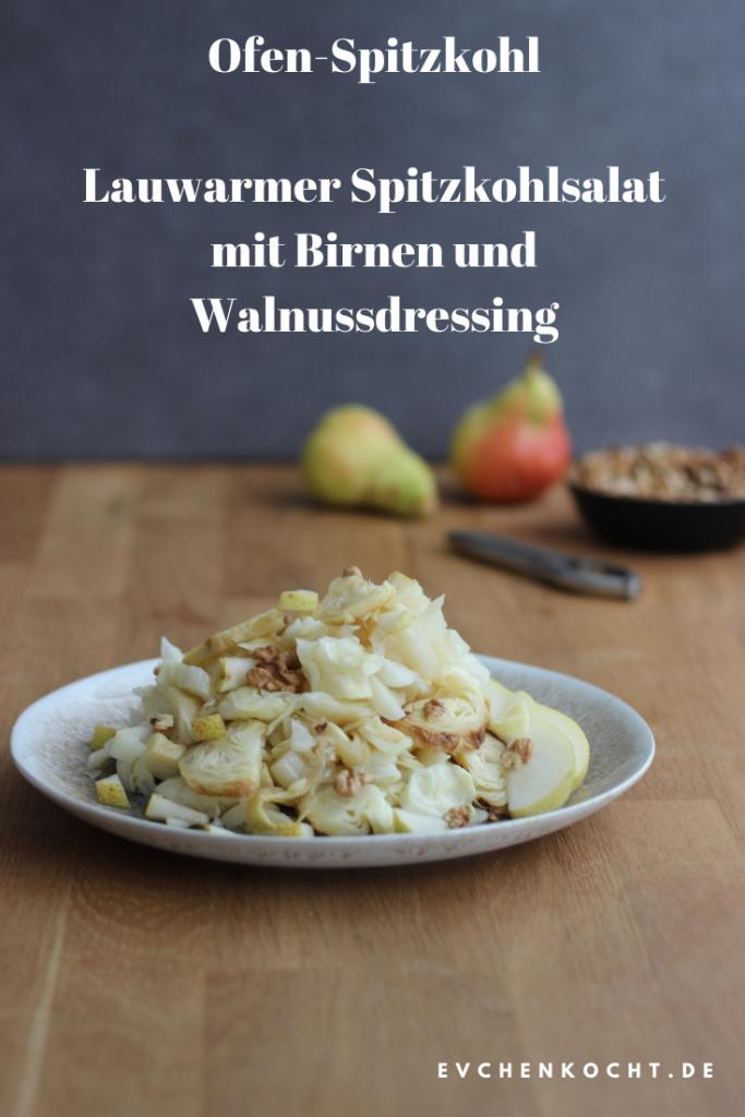 Ofen-Spitzkohl - Lauwarmer Spitzkohlsalat mit Birnen und Walnussdressing