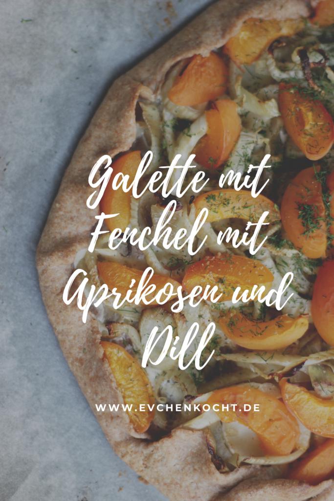 Galette mit Fenchel mit Aprikosen und Dill